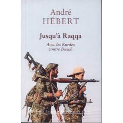 JUSQU'A RAQQA - Avec les Kurdes contre Daech