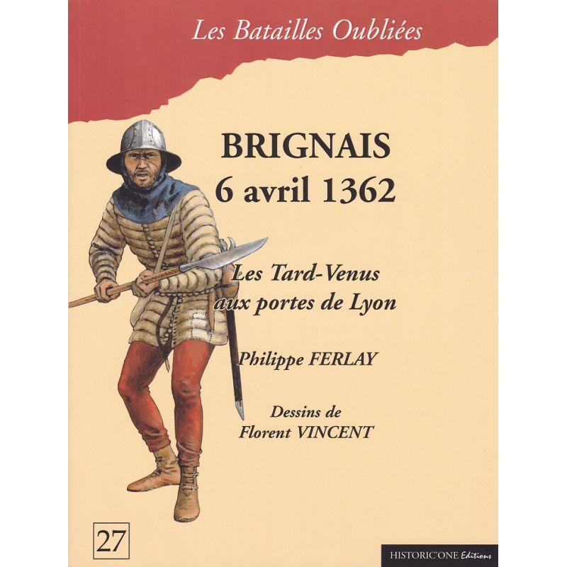BRIGNAIS 6 avril 1362 – Les Tard-Venus aux portes de Lyon