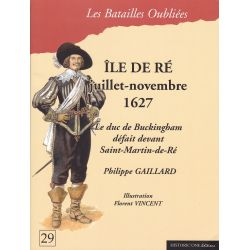 ILE DE RE – Juillet novembre 1627 – Le Duc de Buckingham défait devant Saint Martin de Ré