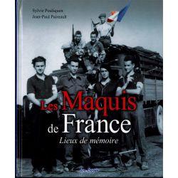 LES MAQUIS DE FRANCE - LIEUX DE MEMOIRE