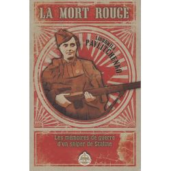 LA MORT ROUGE - Les mémoires de guerre d'une sniper de Staline