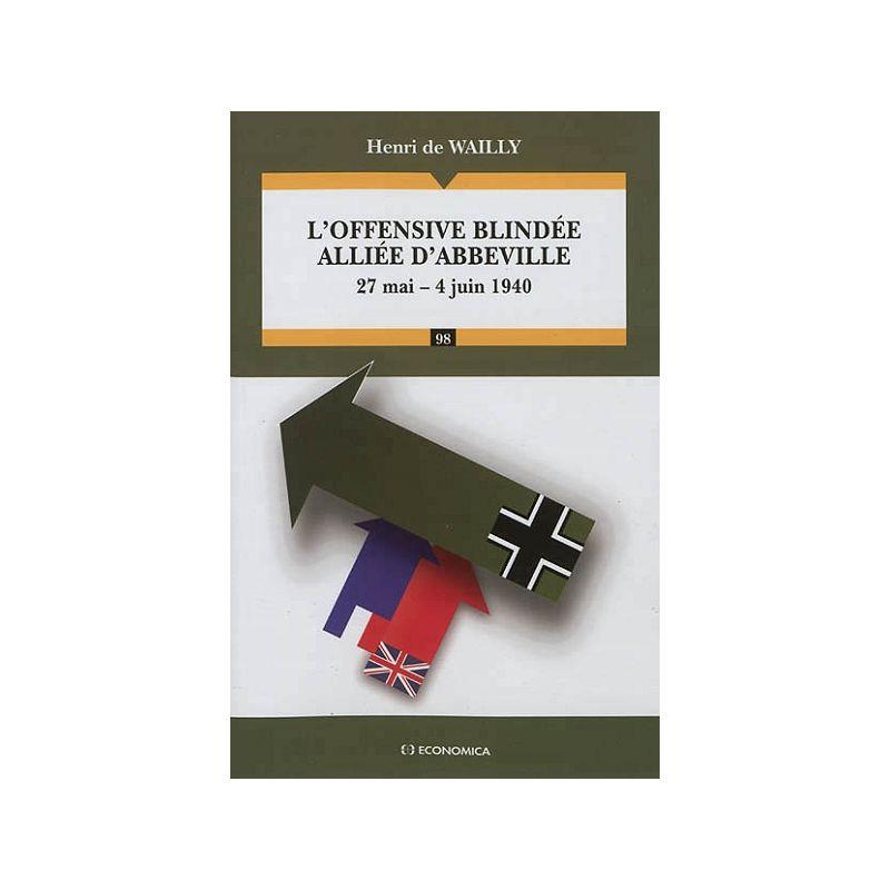 L'OFFENSIVE BLINDEE ALLIEE D'ABBEVILLE 27 MAI - 4 JUIN 1940