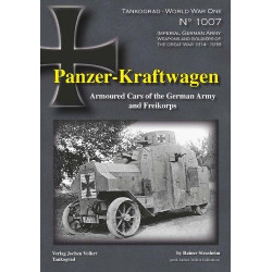 TANKOGRAD 1007 PANZER-KRAFTWAGEN ARMOURED CARS OF THE GERMAN AND FREIKORPS