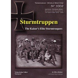 TANKOGRAD - WORLD WAR ONE - NO. 1002: STURMTRUPPEN: THE KAISER'S ELITE STORMTROOPERS