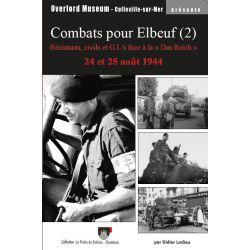 Combats pour Elbeuf - Résistants civils et G. I. face à la Das Reich Tome 2