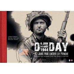 D Day: 6 Juin-14 Août 1944 - 70 Jours Pour Libérer la Manche