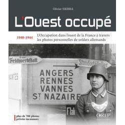 L'ouest occupé 1940-1944 L'occupation dans l'Ouest de la France