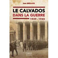 Le Calvados dans la guerre 1939 – 1945